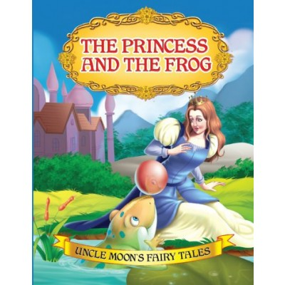 Uncle Moon's Fairy Tales: The Princess And The Frog