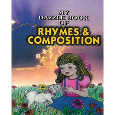 MY DAZZLE BOOK OF RHYMES AND COMPOSITION
