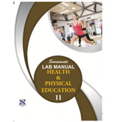 New Saraswati HB Lab Manual Health and Physical Education for Class-11