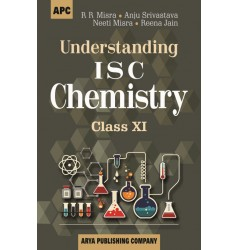 APC Understanding I.S.C. Chemistry For Class 11