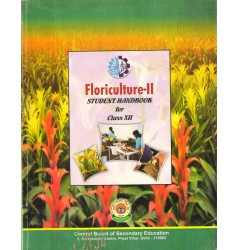 CBSE Floriculture Part 2 - A Student Handbook for Class 12