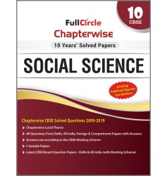 Full Circle Chapterwise 10 Years Solved Papers Social Science for Class - 10