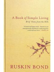 Book Of Simple Living : Brief Notes From The Hills