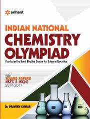 Arihant Indian National Chemistry Olympiad Solved Papers 2014-2017