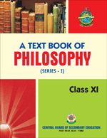 CBSE A Textbook of Philosophy series 1 for Class 11