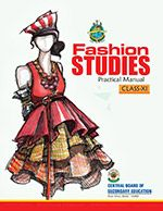 CBSE Fashion Studies Practical Manual for Class 11