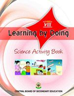 CBSE Learning By Doing Science Activity - VIII