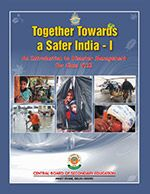 CBSE Together Towards A Safer India Part - 1 : Textbook on Disaster Management for Class 8