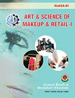 CBSE Art and Science of Make-Up and Retail Part 1 - A Textbook for Class 11