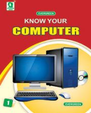 KNOW YOUR COMPUTER 1
