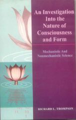 An Investigation into the Nature of Consciousness and Form