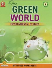 PP Our Green World Environmental Studies With Worksheet for class II (With Binding)