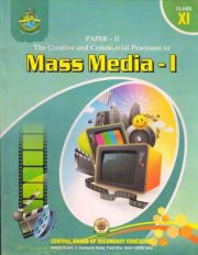 CBSE PAPER-II The Creative and Commercial Process in Mass Media – I  for Class 11