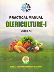 CBSE Olericulture Part 1 - A Practical Manual for Class 11