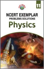 Easy Marks NCERT Solutions to Exemplar Problems Physics For Class 11