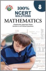 Easy Marks 100% NCERT Solutions Mathematics for Class - 8