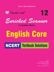 Rachna Sagar Together With Enriched Scanner English Core NCERT Textbook Solutions for Class 12
